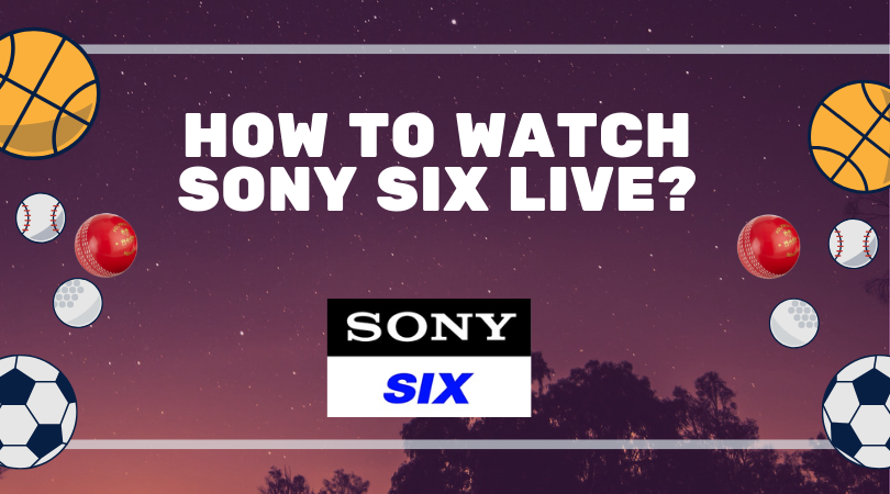 how to watch sony six hd live cricket streaming